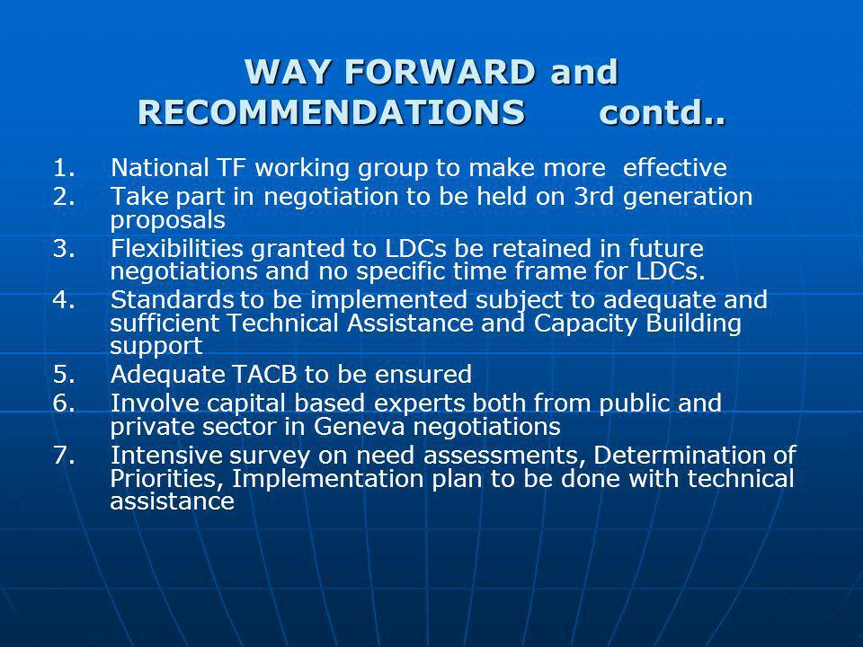 WAY FORWARD and RECOMMENDATIONS contd.. 1. National TF working group to make more effective 2.