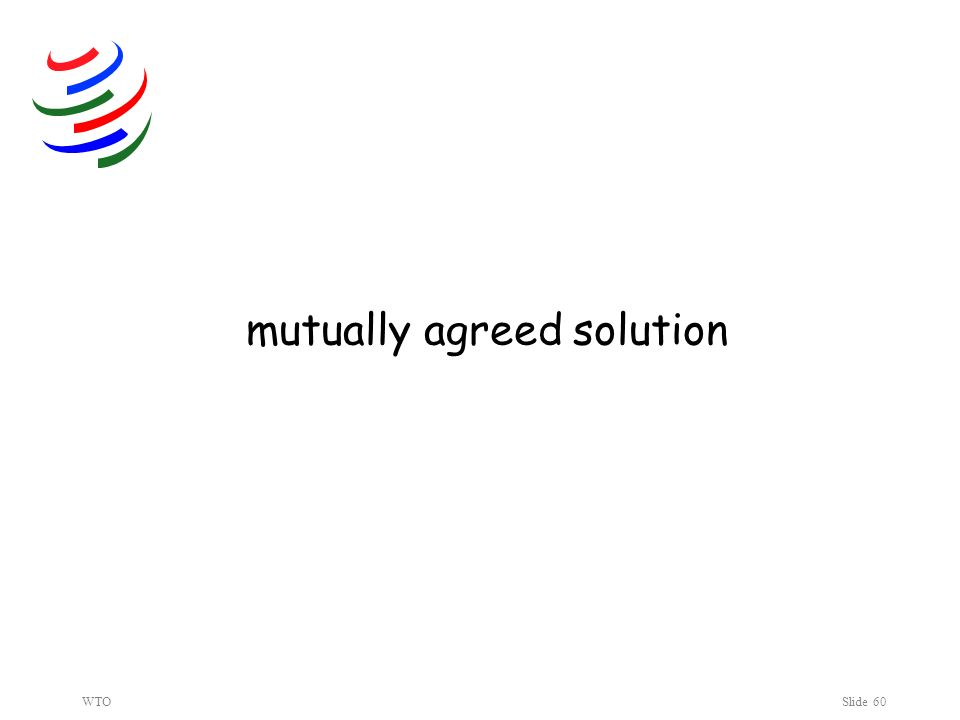 WTOSlide 60 mutually agreed solution