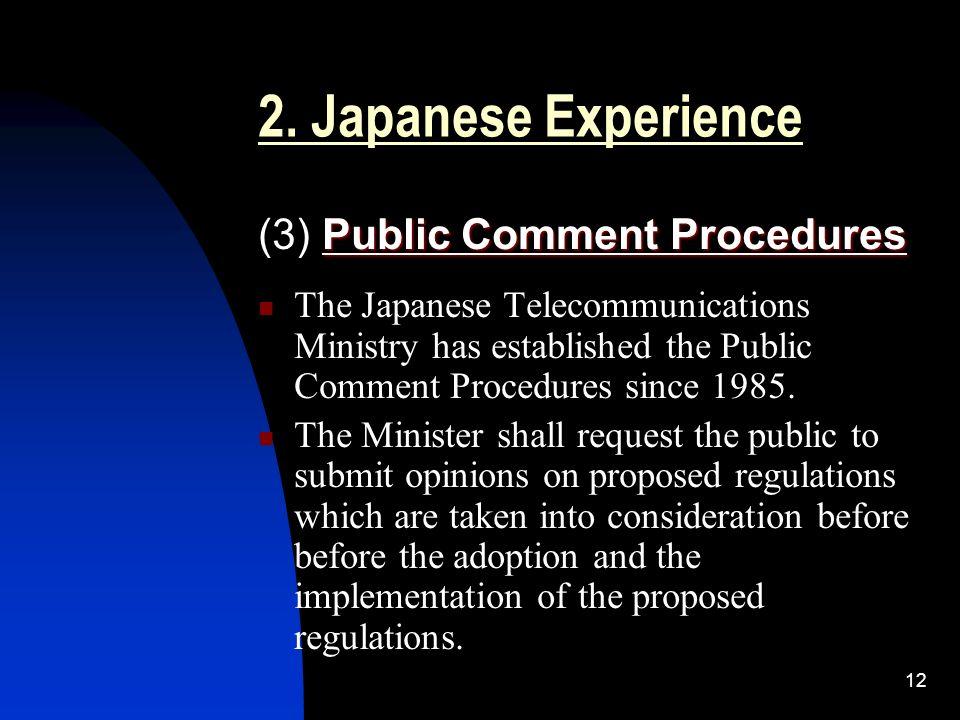 12 2. Japanese Experience Public Comment Procedures (3) Public Comment Procedures The Japanese Telecommunications Ministry has established the Public
