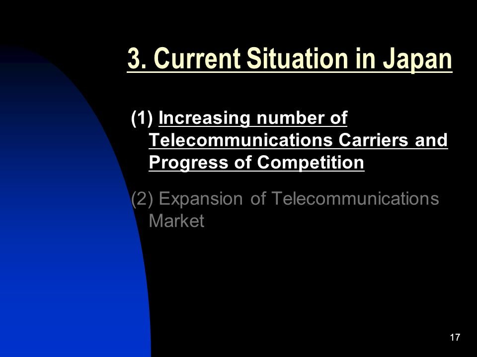 17 3. Current Situation in Japan (1) Increasing number of Telecommunications Carriers and Progress of Competition (2) Expansion of Telecommunications