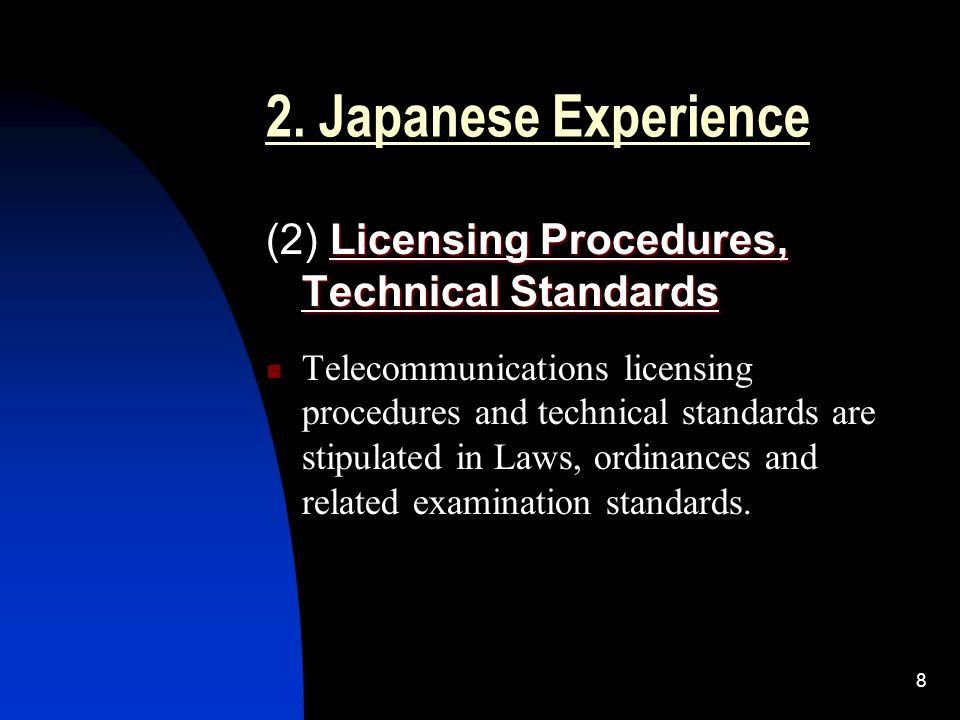 8 2. Japanese Experience Licensing Procedures, Technical Standards (2) Licensing Procedures, Technical Standards Telecommunications licensing procedur