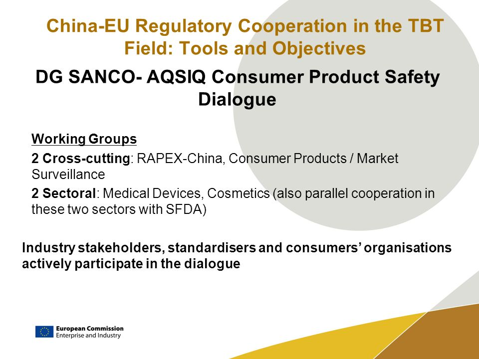 China-EU Regulatory Cooperation in the TBT Field: Tools and Objectives DG SANCO- AQSIQ Consumer Product Safety Dialogue Working Groups 2 Cross-cutting