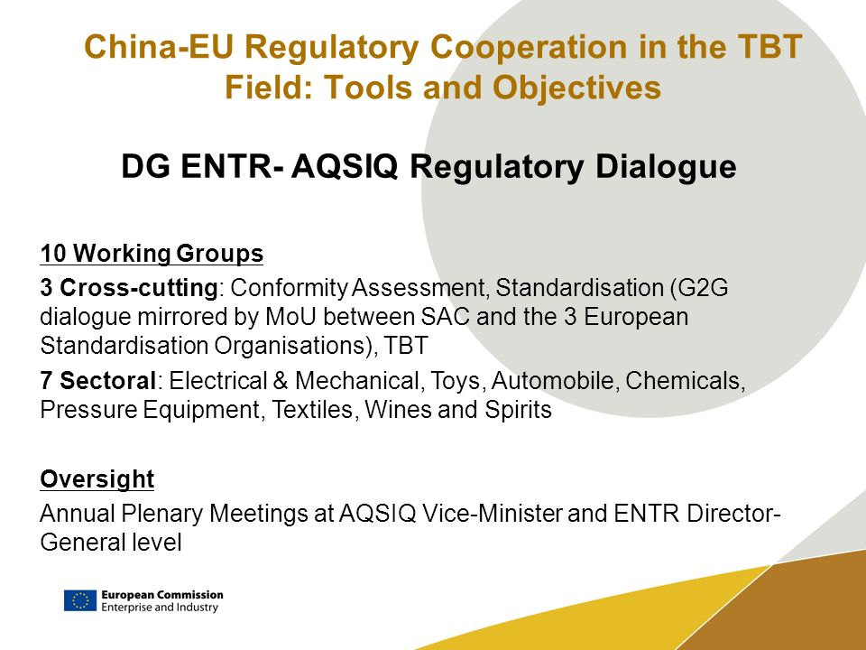 China-EU Regulatory Cooperation in the TBT Field: Tools and Objectives DG ENTR- AQSIQ Regulatory Dialogue 10 Working Groups 3 Cross-cutting: Conformit