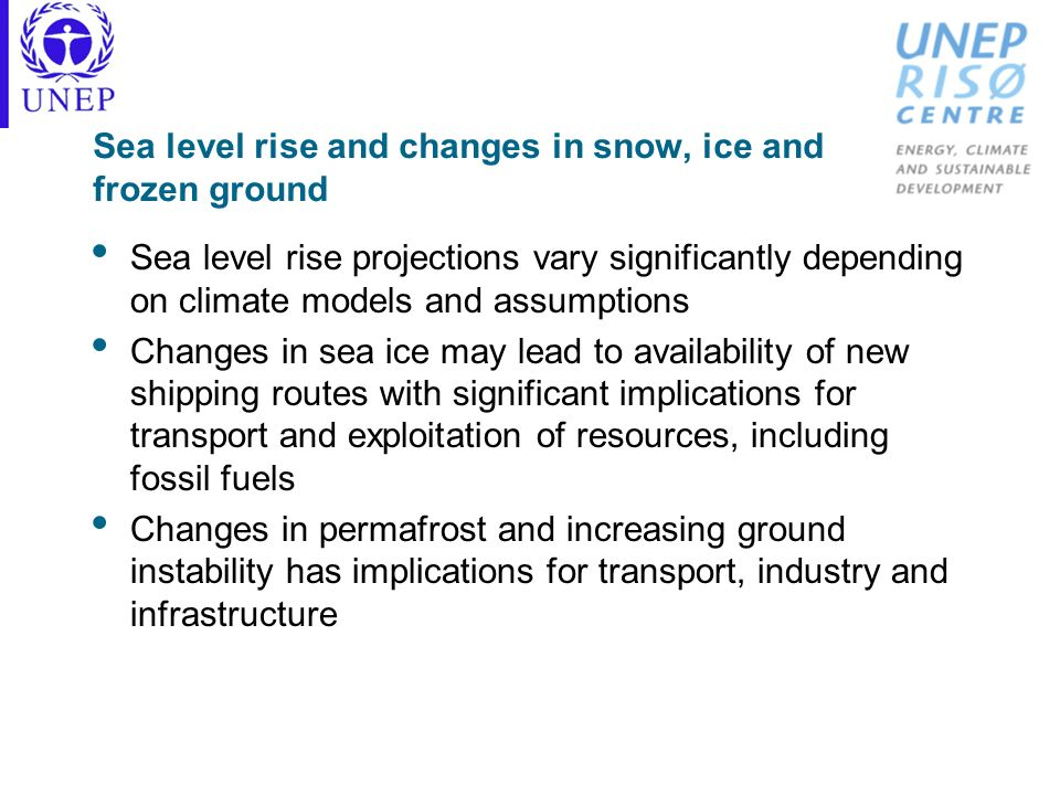 Sea level rise and changes in snow, ice and frozen ground Sea level rise projections vary significantly depending on climate models and assumptions Ch