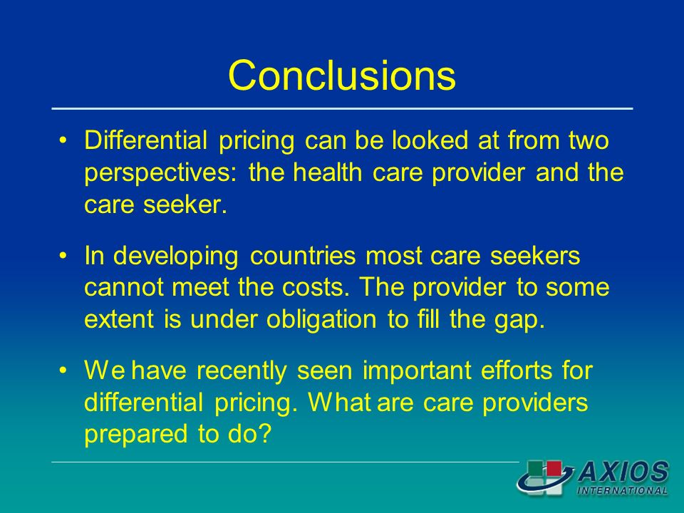 Conclusions Differential pricing can be looked at from two perspectives: the health care provider and the care seeker.