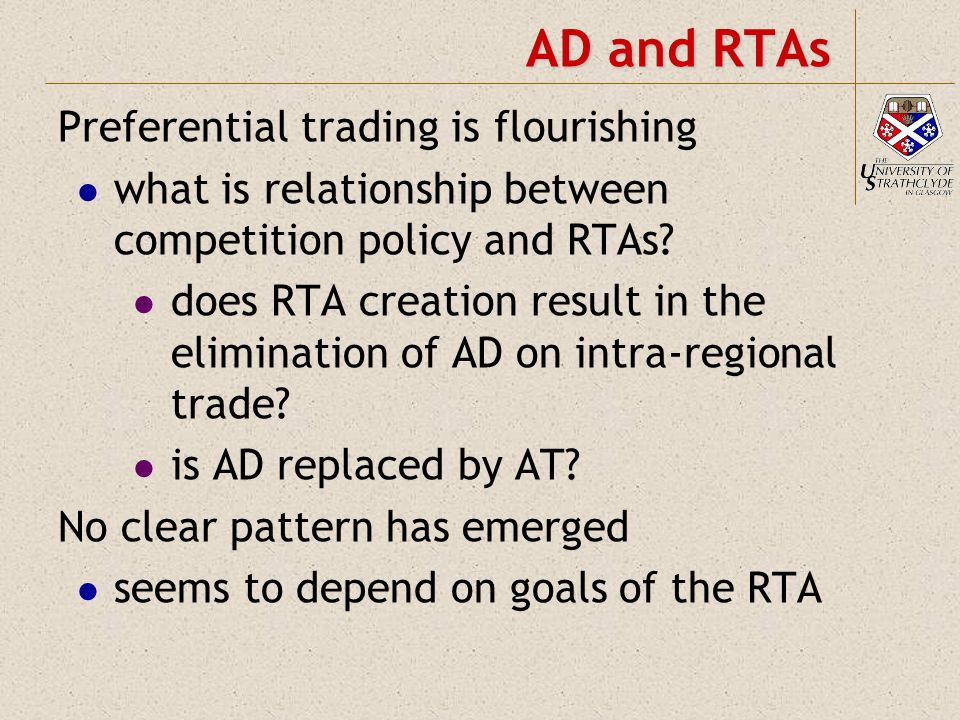 AD and RTAs Preferential trading is flourishing what is relationship between competition policy and RTAs? does RTA creation result in the elimination