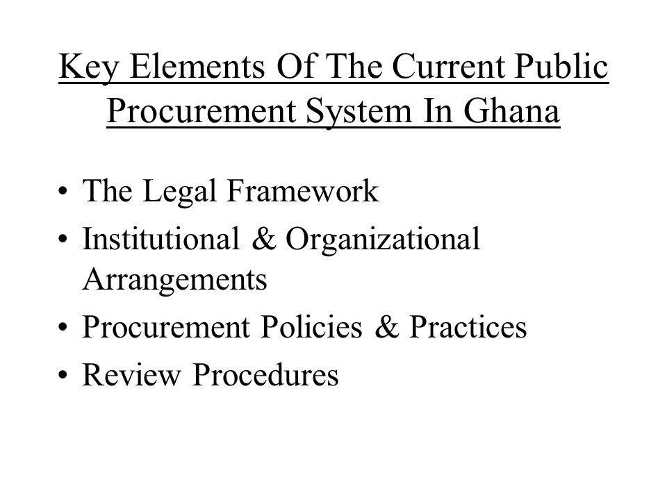 Areas of Concern Lack of a unified system/multiplicity of practices Lack of a comprehensive and well articulated public procurement policy Lack of a comprehensive legal regime Weak capacity of procurement staff Lack of accountability Loose institutional and organizational arrangements for processing procurement and for collective decision making in awarding of contracts Absence of independent appeals body Lack of independent procurement auditing function