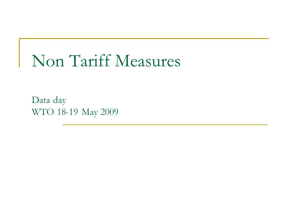 Non Tariff Measures Data day WTO 18-19 May 2009