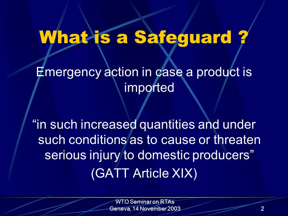 WTO Seminar on RTAs Geneva, 14 November 20032 What is a Safeguard .