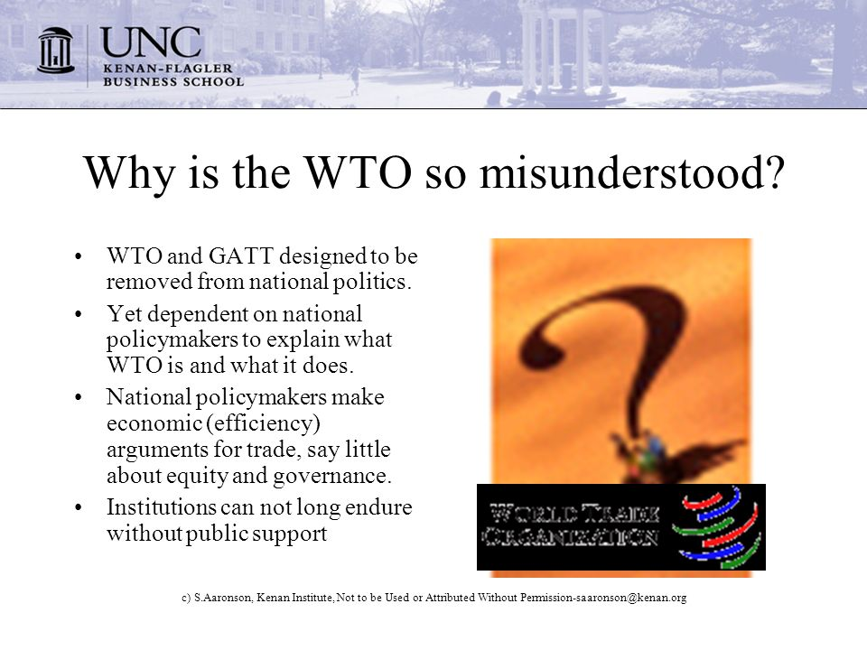 c) S.Aaronson, Kenan Institute, Not to be Used or Attributed Without Why is the WTO so misunderstood.