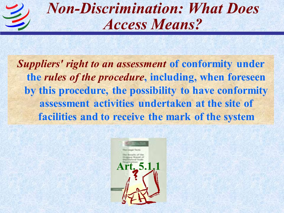 Non-Discrimination: What Does Access Means? Suppliers' right to an assessment of conformity under the rules of the procedure, including, when foreseen
