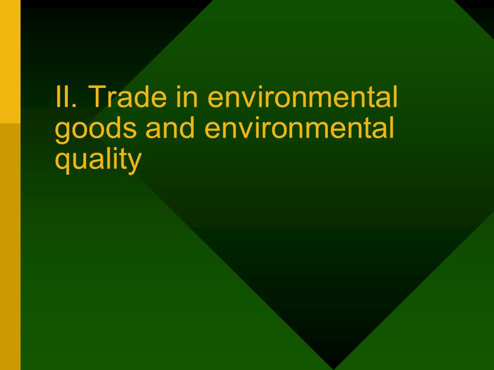 II. Trade in environmental goods and environmental quality