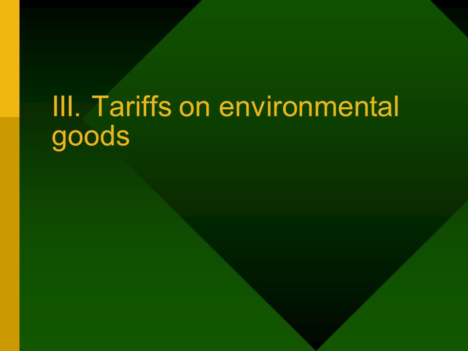 III. Tariffs on environmental goods