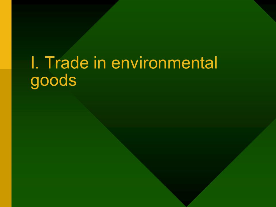 I. Trade in environmental goods