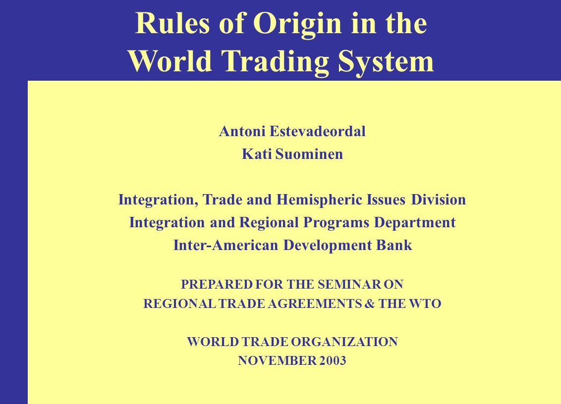 Facilitating or hindering trade: the role of rules of origin in RTAs I.
