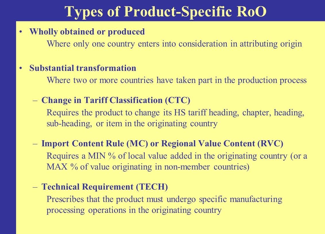 Comprised of mechanisms that add flexibility to the application of the product-specific RoO Based on a scheme that considers five components: –De minimis –Diagonal cumulation –Full cumulation –Drawback –Self-certification Regime-Wide RoO: A Facilitation Index