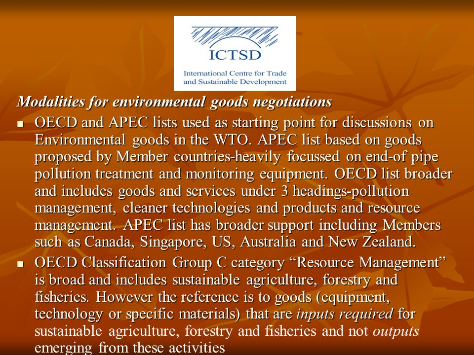 Modalities for environmental goods negotiations OECD and APEC lists used as starting point for discussions on Environmental goods in the WTO. APEC lis