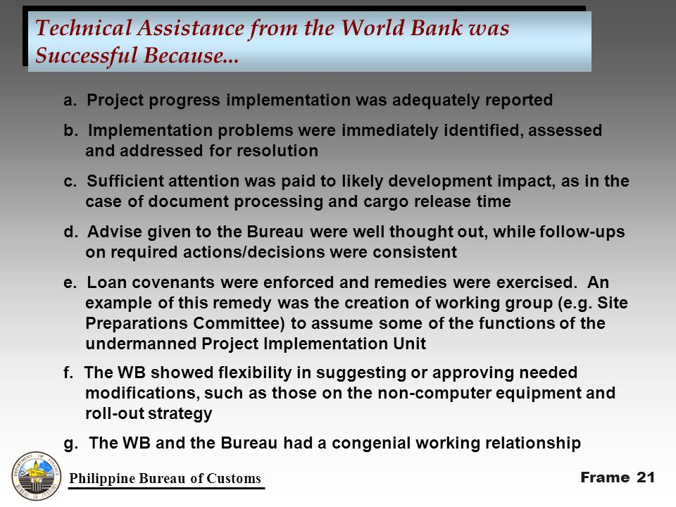 Philippine Bureau of Customs Technical Assistance from the World Bank was Successful Because...