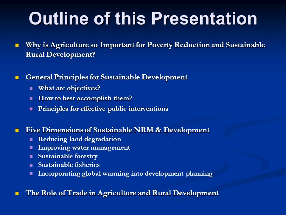 Outline of this Presentation Why is Agriculture so Important for Poverty Reduction and Sustainable Rural Development? Why is Agriculture so Important