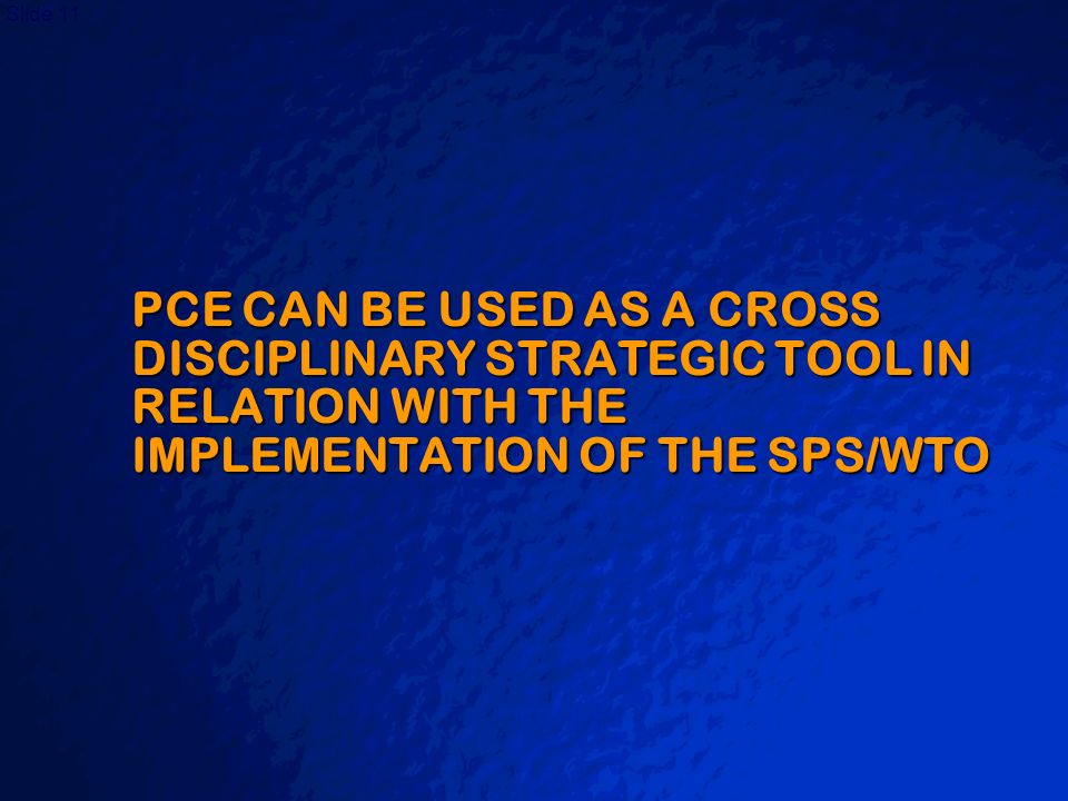 A Free sample background from www.powerpointbackgrounds.com Slide 11 PCE CAN BE USED AS A CROSS DISCIPLINARY STRATEGIC TOOL IN RELATION WITH THE IMPLE