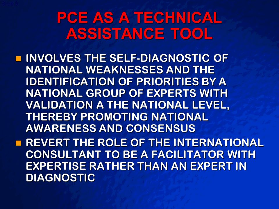 A Free sample background from www.powerpointbackgrounds.com Slide 9 PCE AS A TECHNICAL ASSISTANCE TOOL INVOLVES THE SELF-DIAGNOSTIC OF NATIONAL WEAKNE