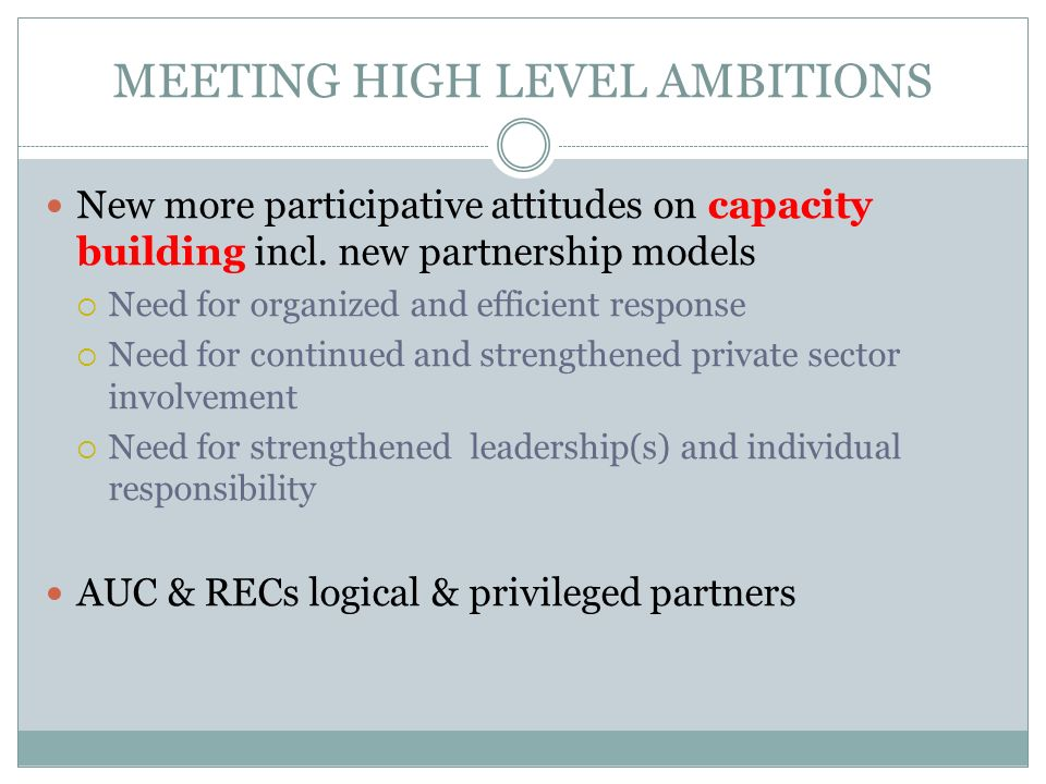MEETING HIGH LEVEL AMBITIONS New more participative attitudes on capacity building incl.