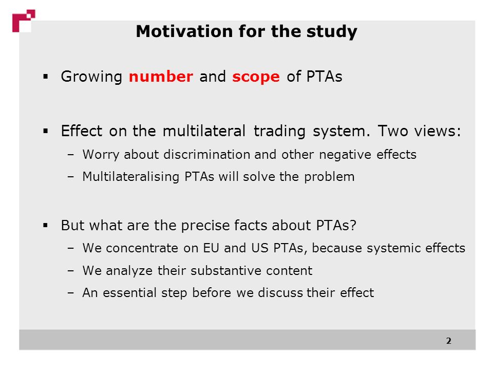 2 Growing number and scope of PTAs Effect on the multilateral trading system.