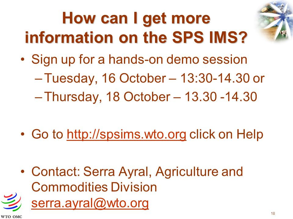 18 How can I get more information on the SPS IMS.