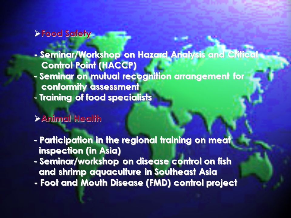 Food Safety Food Safety - Seminar/Workshop on Hazard Analysis and Critical Control Point (HACCP) Control Point (HACCP) - Seminar on mutual recognition