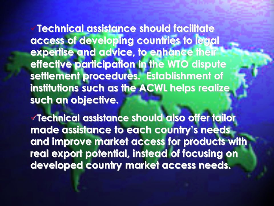 Technical assistance should facilitate access of developing countries to legal expertise and advice, to enhance their effective participation in the W