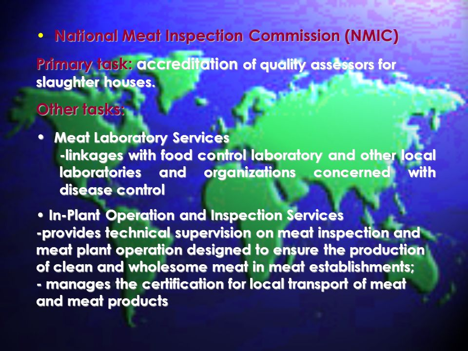 National Meat Inspection Commission (NMIC) Primary task: accreditation of quality assessors for slaughter houses.