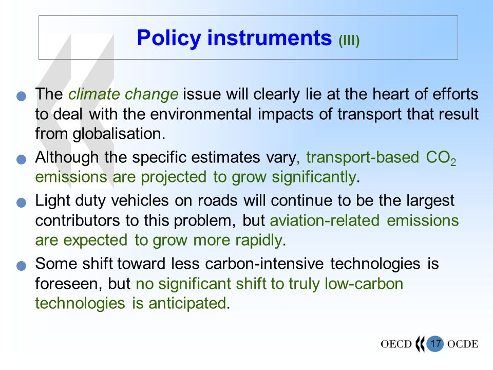 17 The climate change issue will clearly lie at the heart of efforts to deal with the environmental impacts of transport that result from globalisation.