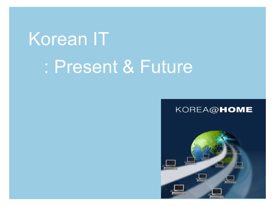 Korean IT : Present & Future