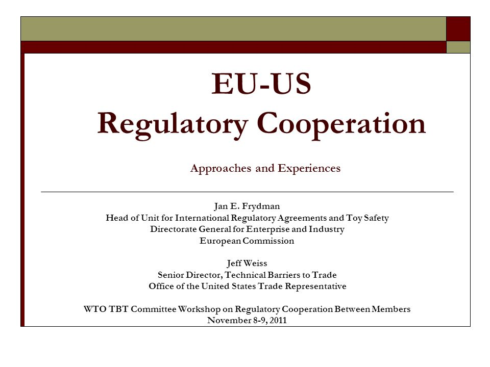EU-US Regulatory Cooperation Approaches and Experiences Jan E.