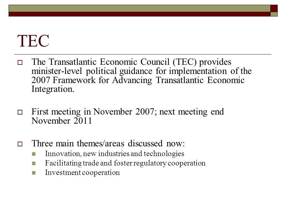 TEC The Transatlantic Economic Council (TEC) provides minister-level political guidance for implementation of the 2007 Framework for Advancing Transat