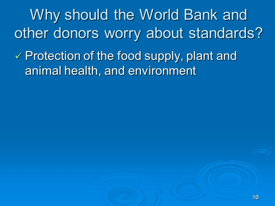 10 Why should the World Bank and other donors worry about standards.