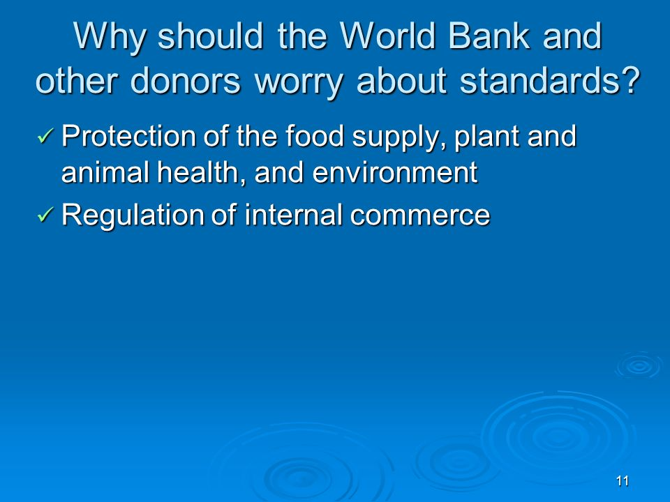 11 Why should the World Bank and other donors worry about standards.