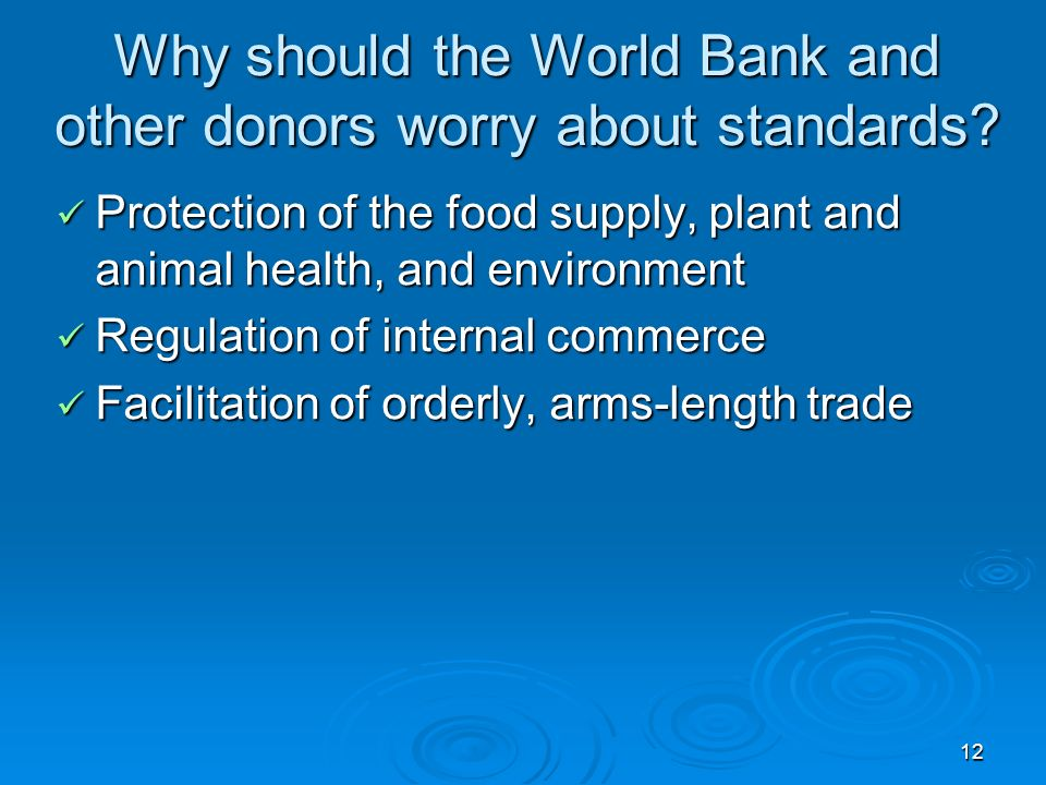 12 Why should the World Bank and other donors worry about standards.