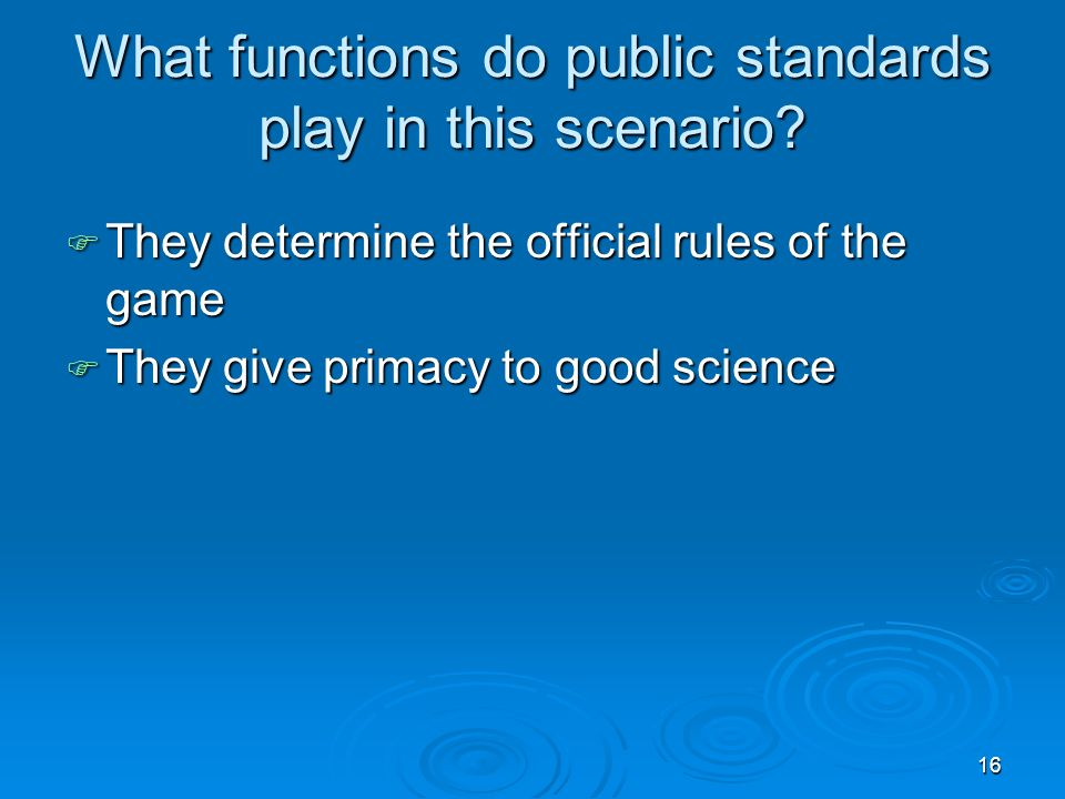 16 What functions do public standards play in this scenario.