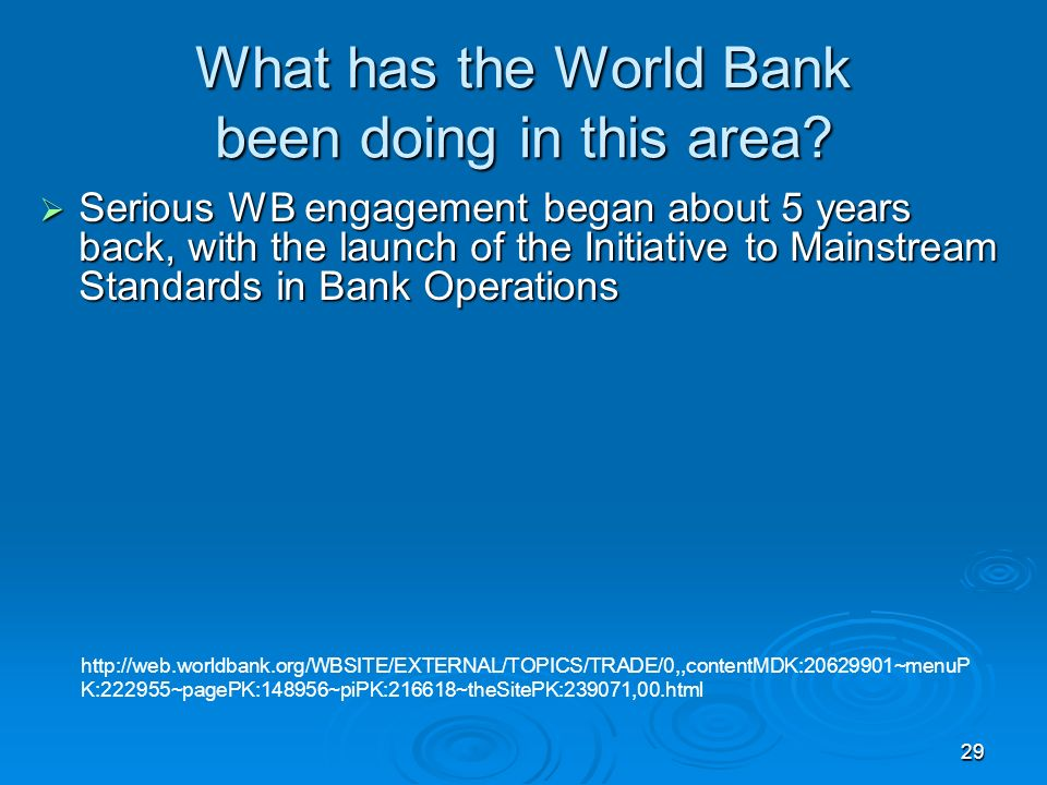 29 What has the World Bank been doing in this area.