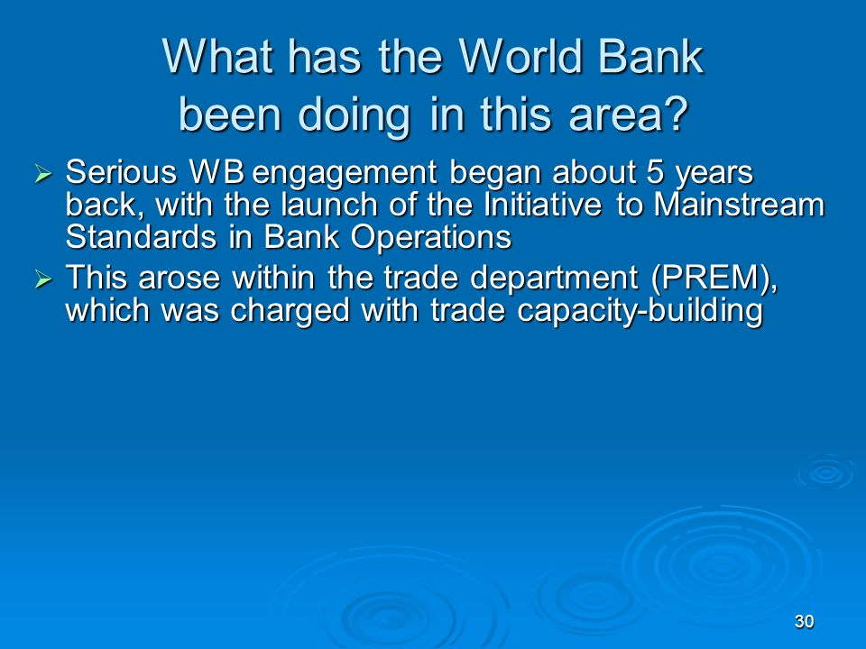 30 What has the World Bank been doing in this area.