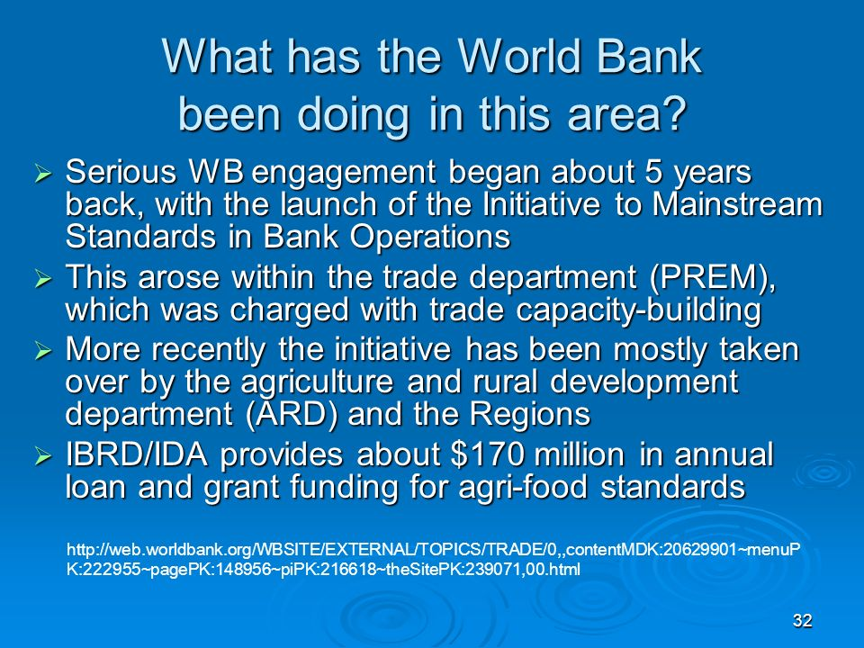 32 What has the World Bank been doing in this area.