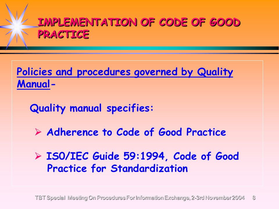 TBT Special Meeting On Procedures For Information Exchange, 2-3rd November 20047 STANDARDS OF MALAYSIA ACT REQUIREMENTS IN STANDARDS OF MALAYSIA ACT (ARTICLES 15 (1), (5) & 15 (3), Requirements to publish in Government Gazette: - approvals - withdrawals Mandatory provisions for opportunity to comment before adoption of standards