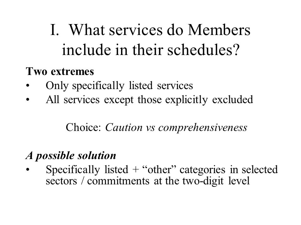 I. What services do Members include in their schedules? Two extremes Only specifically listed services All services except those explicitly excluded C