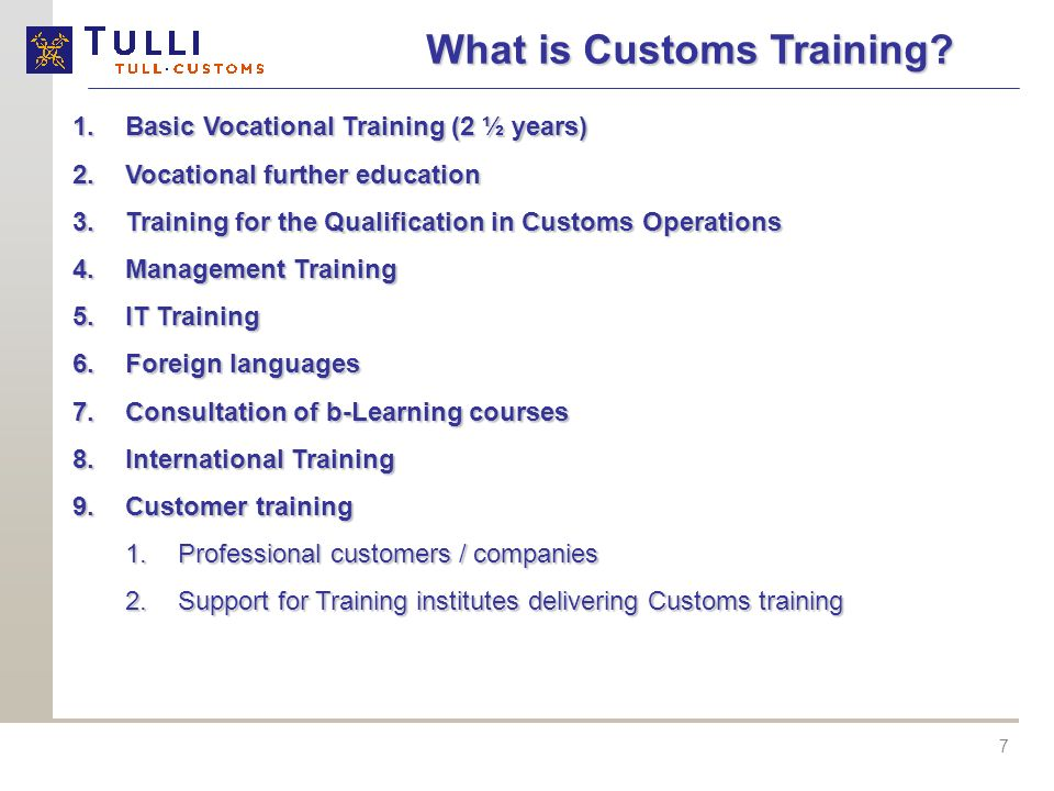 7 What is Customs Training.