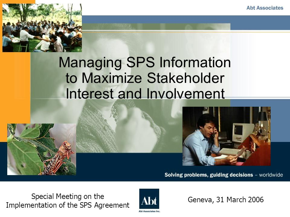 Managing SPS Information to Maximize Stakeholder Interest and Involvement Special Meeting on the Implementation of the SPS Agreement Geneva, 31 March 2006