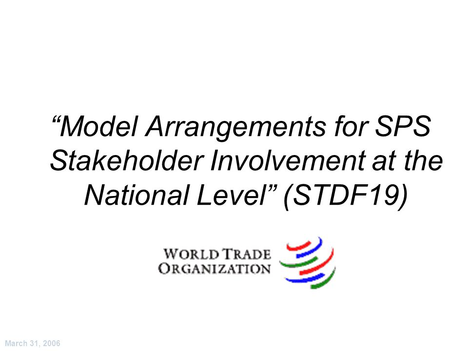 March 31, 2006 Model Arrangements for SPS Stakeholder Involvement at the National Level (STDF19)