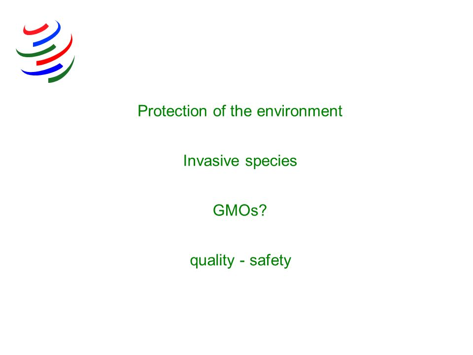 GMOs? Protection of the environment Invasive species quality - safety