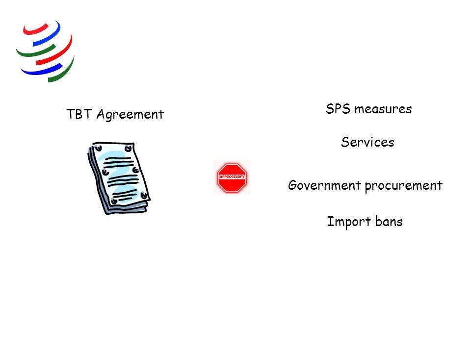 TBT Agreement Services SPS measures Government procurement Import bans