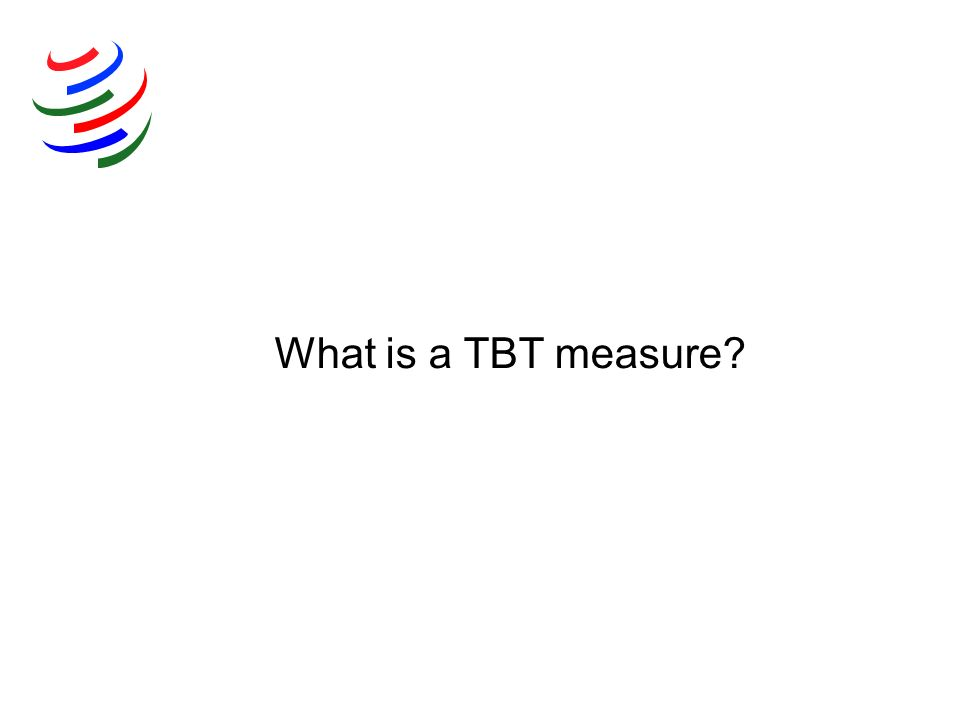 What is a TBT measure?